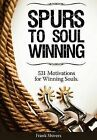 Spurs to Soul Winning: 531 Motivations for Winning Souls by MR Frank R Shivers (Hardback, 2011)