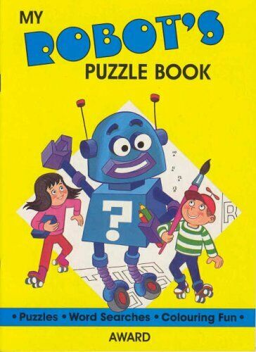 My Robot's Puzzle Book (My friends puzzle books),-