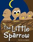 Little Sparrow 9781481755955 by Dee Ann Cunningham Paperback
