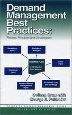 Demand Management Best Practices: Process, Principles, and Collaboration Integr