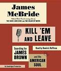 Kill 'em and Leave: Searching for James Brown and the American Soul by James McBride (CD-Audio, 2016)