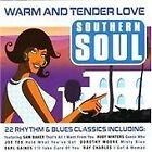 Various Artists - Southern Soul (Warm and Tender Love, 2005)