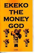 EKEKO THE MONEY GOD SPELL BOOK S. Rob MAGICK folk saint mr. money
