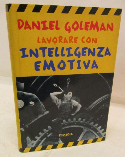 PSICOLOGIA - D. Goleman: Lavorare con intelligenza emotiva - 1a Rizzoli 1998