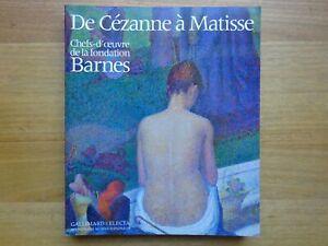 De Cézanne à Matisse, Chefs-d'oeuvre de la fondation Barnes 1993  *318 pagina's*