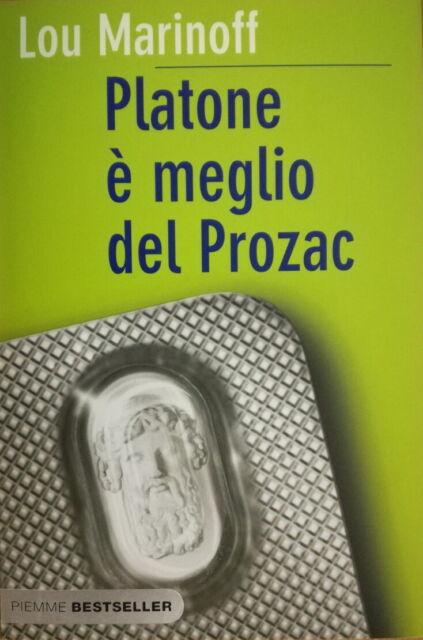 Platone è meglio del Prozac - Lou Marinoff - Piemme - 630