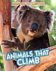 Adapted to Survive: Animals that Climb by Angela Royston (Paperback, 2015)