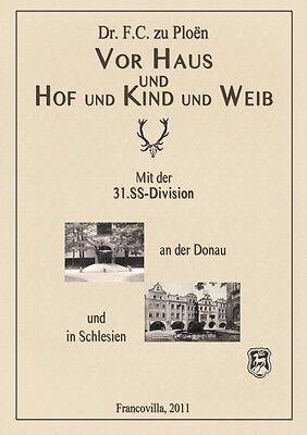 Mit der 31 Rudolf Pencz SS-Division an der Donau und in Schlesien