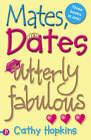 Mates, Dates Utterly Fabulous:  Mates, Dates and Inflatable Bras ,  Mates, Dates and Cosmic Kisses ,  Mates, Dates and Portobello Princesses by Cathy Hopkins (Paperback, 2006)