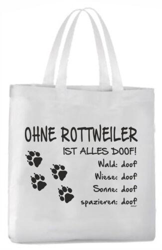 Tragetasche Ohne Rottweiler  ist alles doof! 45x42cm  Hund