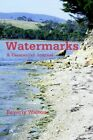 Watermarks a Tasmanian Journal 9780595366057 by Beverly Walton Book