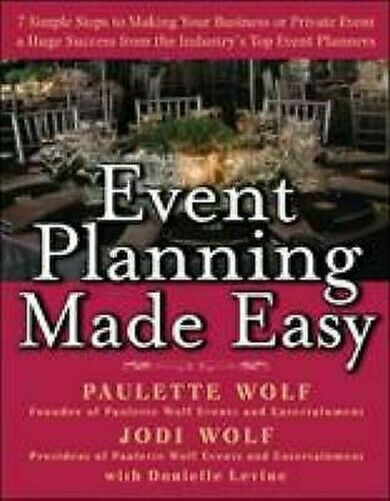 Event Planung Made Easy: 7 Simple Steps To Macht Your Business oder Private Eve
