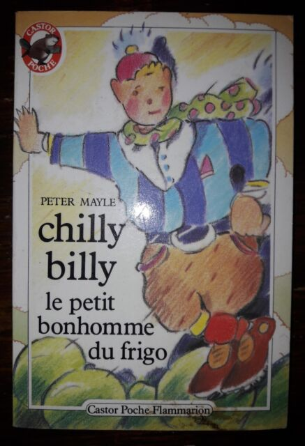 Chilly Billy Le Petit Bonhomme Du Frigo by Peter Mayle / Children's Book French
