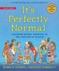 It's Perfectly Normal: Changing Bodies, Growing Up, Sex, and Sexual Health by Robie H Harris (Hardback, 2014)