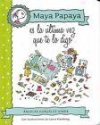 Maya Papaya, Es La Ultima Vez Que Te Lo Digo by Angeles Gonzalez-Sinde (Hardback, 2015)