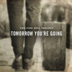 PINE HILL PROJECT - TOMORROW YOU ARE GOING CD NEW - Weinstadt, Deutschland - PINE HILL PROJECT - TOMORROW YOU ARE GOING CD NEW - Weinstadt, Deutschland