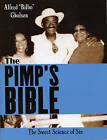 The Pimp's Bible: The Sweet Science of Sin by Alfred Bilbo Gholson (Paperback / softback, 2001)