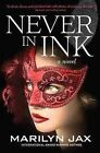 Never in Ink a Captivating Mystery 9781592989218 by Marilyn Jax Hardback
