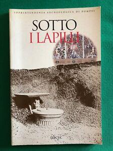 Sotto i lapilli. Studi nella Regio I di Pompei - Joanne Berry - Electa - 1998
