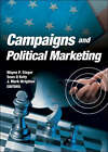 Campaigns and Political Marketing by Wayne P. Steger, Sean Q. Kelly, Mark Wrighton (Hardback, 2006)