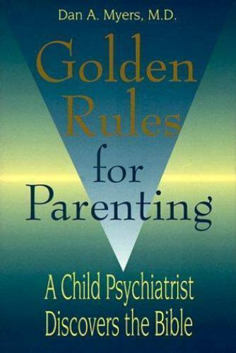 Biblical Parenting by D Myers
