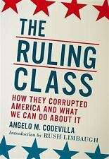 The Ruling Class : How They Corrupted America and What We Can Do about It by...