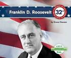 Franklin Delano Roosevelt by Grace Hansen Book Hardback