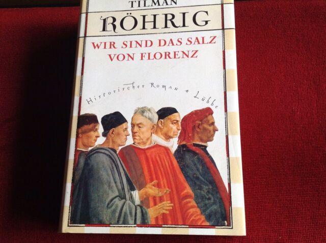 Tolles Buch Röhrig, Tilman:  Wir sind das Salz von Florenz : historisch
