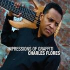 Impressions of Graffiti by Charles Flores (CD, Jan-2013, CD Baby (distributor))