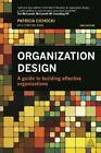 Organization Design: A Guide to Building Effective Organizations by Patricia Cichocki, Christine Irwin (Paperback, 2014)
