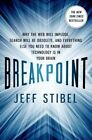 Breakpoint: Why the Web Will Implode, Search Will be Obsolete, and Everything Else You Need to Know About Technology is in Your Brain by Jeff Stibel (Paperback, 2014)
