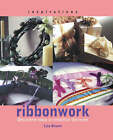 Inspirations: Ribbonwork by Lisa Brown (Paperback, 2000)