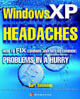 Windows XP Headaches: How to Fix Common (and Not So Common) Problems in a Hurry by Curt Simmons (Paperback, 2002)