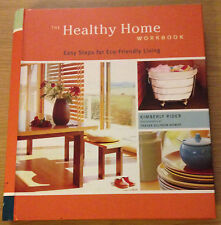 THE HEALTHY HOME WORKBOOK Easy Steps For Eco-Friendly Living (Hardback) NEW