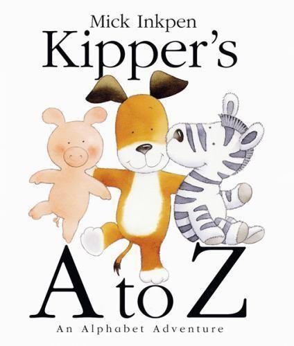 Kipper's A to Z: An Alphabet Adventure by Inkpen, Mick
