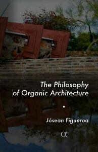 Philosophy-of-Organic-Architecture-By-Figueroa-Josean