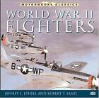 Motorbooks Classics: World War II Fighters by Robert T. Sand and Jeffrey L. Ethell (2002, Paperback, Revised)