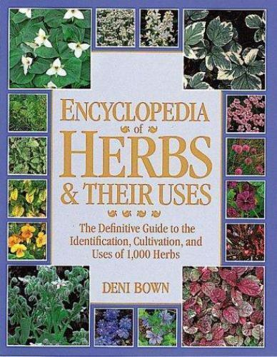 Encyclopedia of Herbs & Their Uses  Bown, Deni  VeryGood  Book  0 Hardcover 1