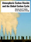 Atmospheric Carbon Dioxide and the Global Carbon Cycle by Department Of Energy U S Department of Energy (Paperback / softback, 2005)