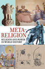 Meta-Religion: Religion and Power in World History by James W. Laine (Paperback, 2015)