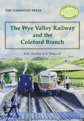 The Wye Valley Railway and The Coleford Branch (Locomotive Papers) by Brian Mich