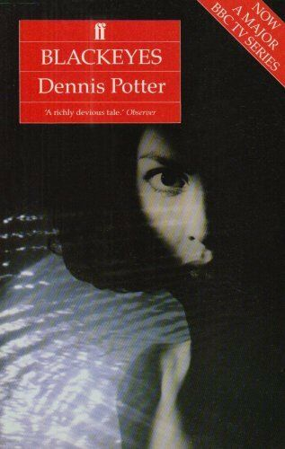Blackeyes By Dennis Potter. 9780571152025