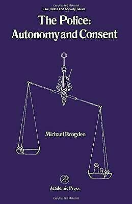 Police : Autonomy and Consent by Brogden, Michael