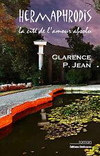 Hermaphrodis, la cité de l'amour absolu, par Clarence P. Jean