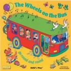 Classic Books with Holes Soft Cover: The Wheels on the Bus Go Round and Round by Arden Druce (2001, Paperback)