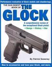 The Gun Digest Book of the Glock : A Comprehensive Review by Patrick Sweeney (2003, Paperback)