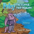 Petey the Flipper Toed Dragon: In Being Different Is a Good Thing by Gary D Hardy (Paperback / softback, 2013)