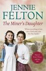 The Miner's Daughter by Jennie Felton (Paperback, 2016)