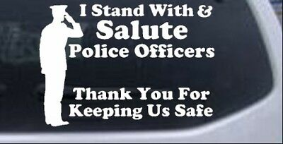 I Stand With Salute Police Officers Pro Police Car Truck Window Decal Sticker