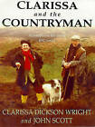 Clarissa and the Countryman by Clarissa Dickson Wright, Sir John Scott (Hardback, 2000)